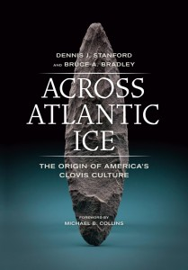 """Across Atlantic Ice : The Origin of America's Clovis Culture"""