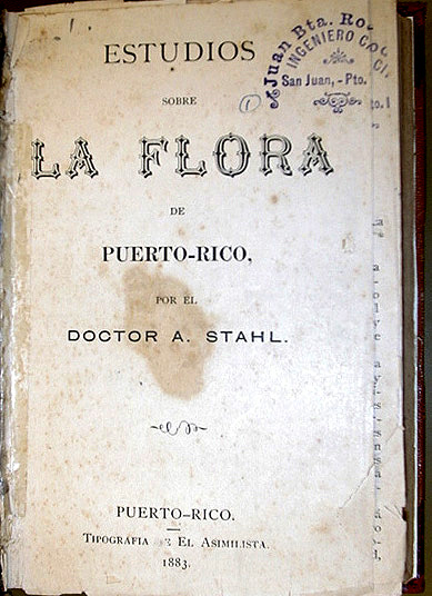 "Agustín Stahl's ""Estudios sobre la flora de Puerto Rico"" (""Studies about the flora of Puerto Rico""), published in 1883. (Image courtesy University of Puerto Rico)"